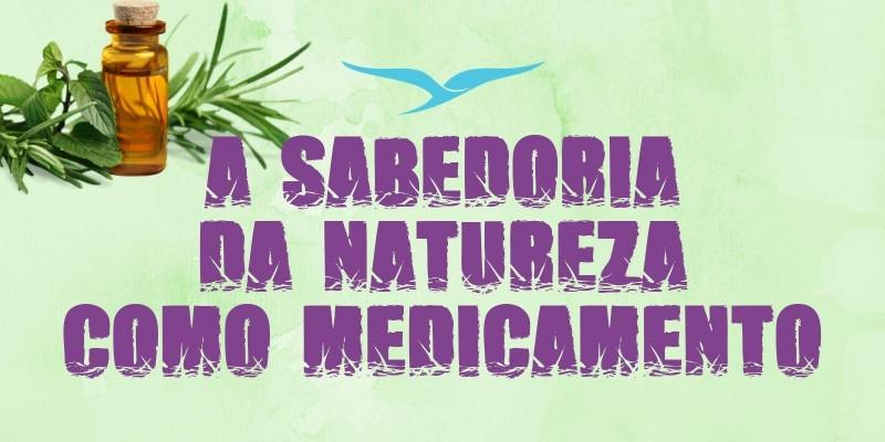 CURSO: A Sabedoria Natureza como Medicamento